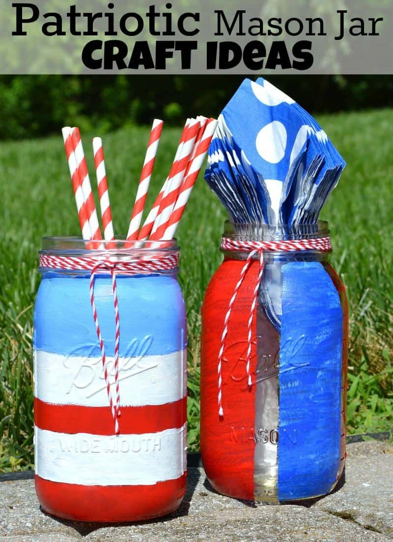 Patriotic Mason Jar Craft Ideas are easy to make with a little craft paint and about 20 minutes of time. It's a great kids' craft and recycling craft DIY project.