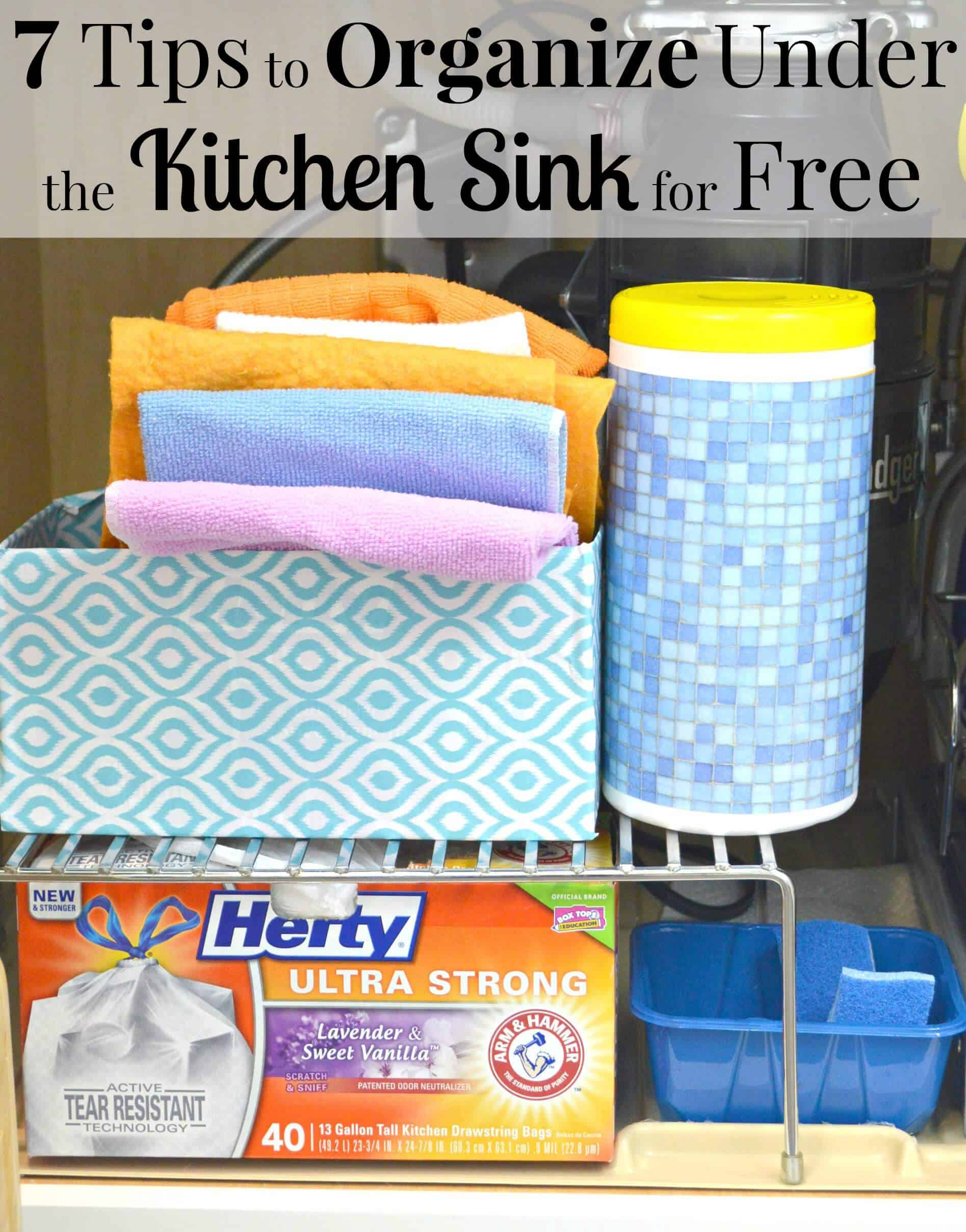 7 Tips to Organize Under the Kitchen Sink for Free – Organizing can be easy and inexpensive but still make a big impact in your day-to-day kitchen functions. #HeftyUltraStrong #ad | Organized 31