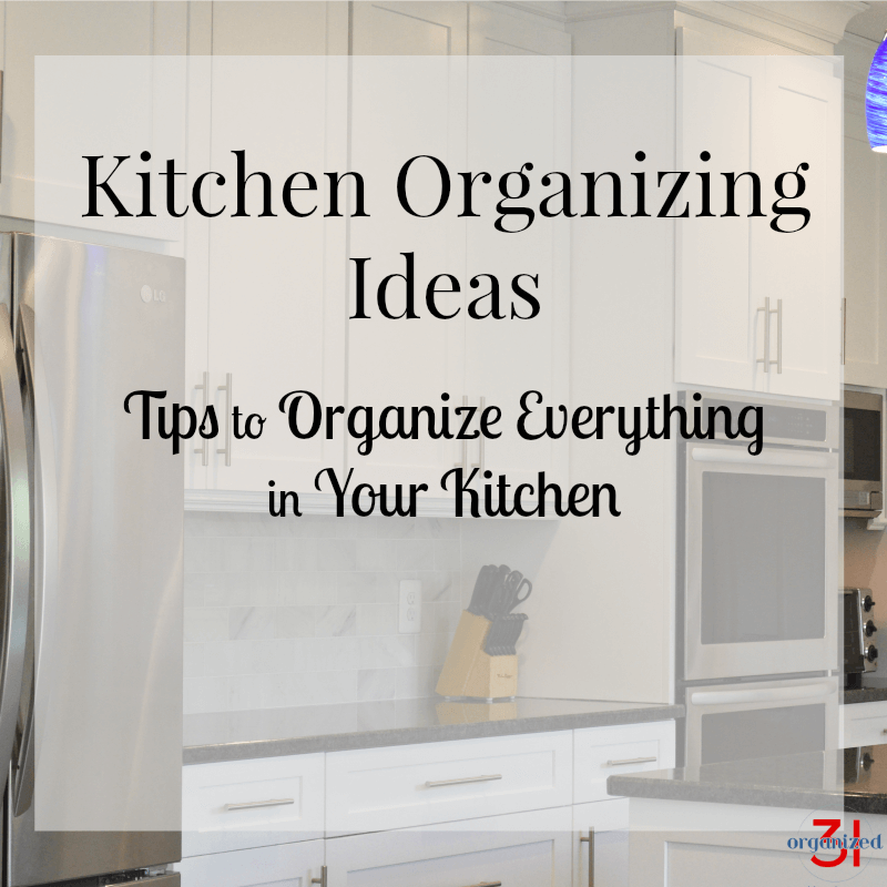 Kitchen Organizing Ideas kitchen organizing ideas - organized 31