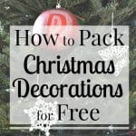 How to Pack Christmas Decorations for Free