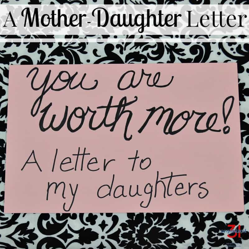 A mother-daughter letter to tell college-aged women that they are invaluable and worth more.