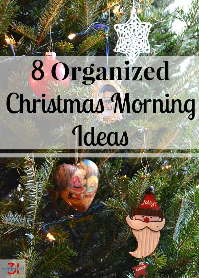 Green Christmas tree with white lights and variety of ornaments with title text reading 8 Organized Christmas Morning Ideas