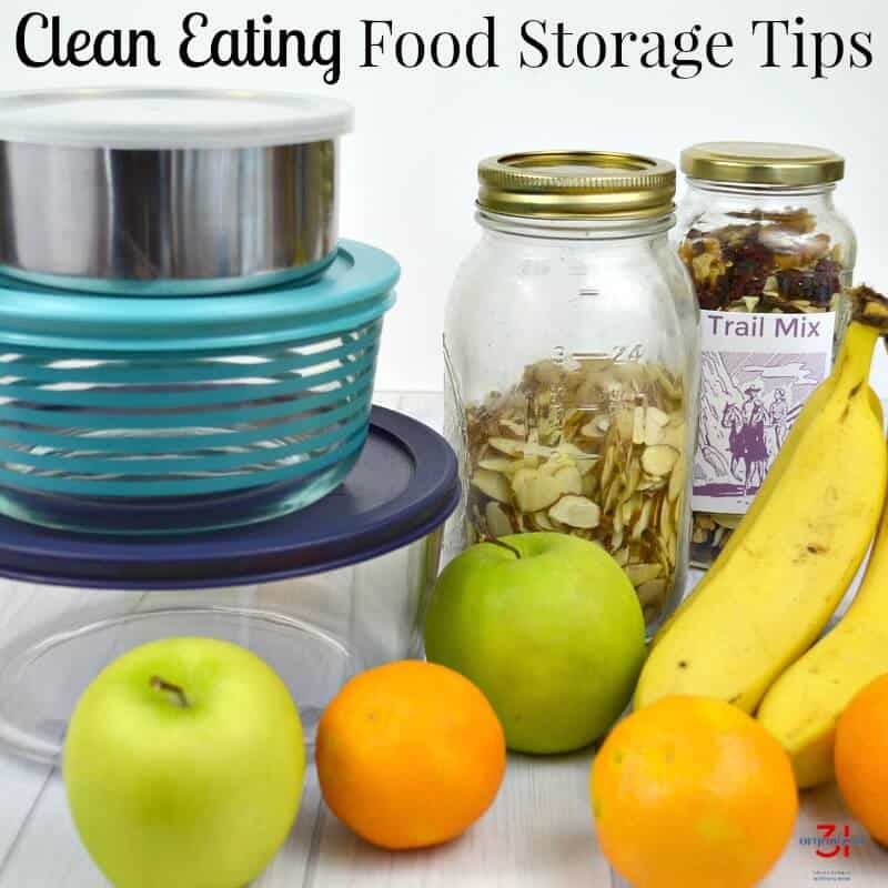 Following these clean eating food storage tips makes sense. Take as good care of your food storage as you are of your nutrition.