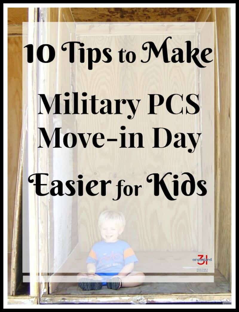 10 Tips to Make Military PCS Move-in Day Easier for Kids (and parents). I've made over 25 military moves as a military child, a service member and a spouse. Make the first day in a new home easier for your children. [sponsored]