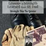 Lessons in strength learned from Dad | female empowerment | military woman |caring for elderly parent | #StrengthHasNoGender [ad]