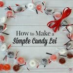 Learn how to make a candy lei with this simple tutorial. A candy lei is the perfect gift to celebrate graduation, a birthday or an arrival or departure.