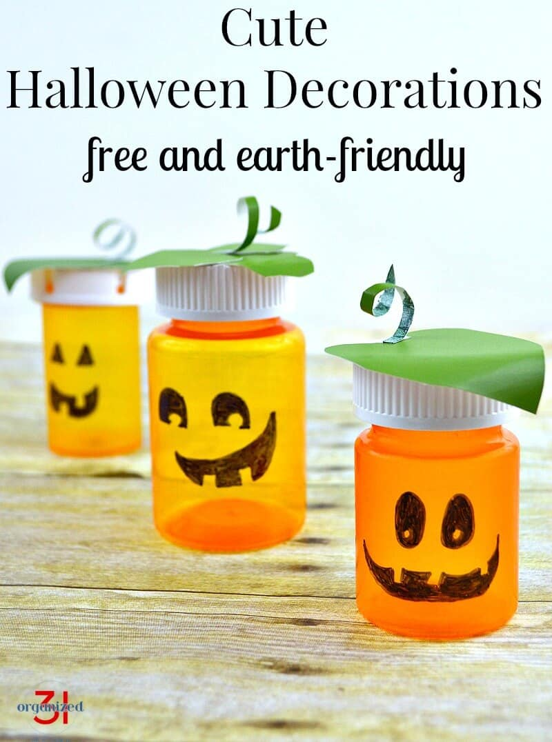3 orange pill bottles upcyled into Halloween jack o'lantern decorations with title text reading Cute Halloween Decorations Free and earth-friendly