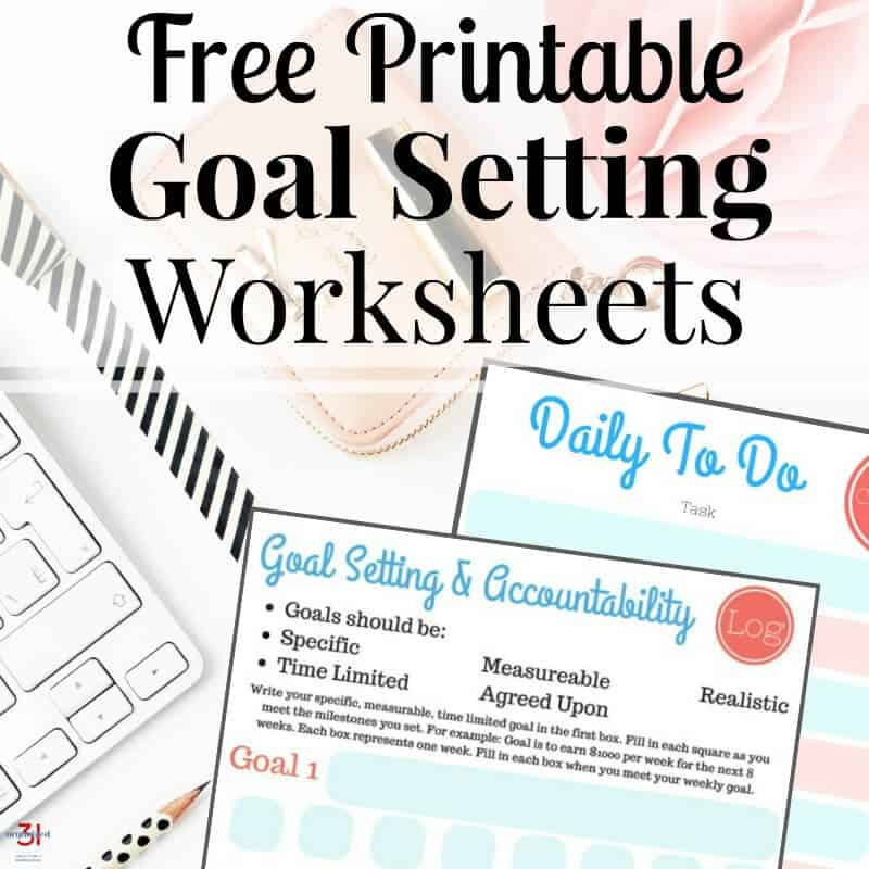 Free Printable Goal Setting Worksheets - Organized 31