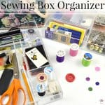 Design Your Own Sewing Box Organizer & Giveaway