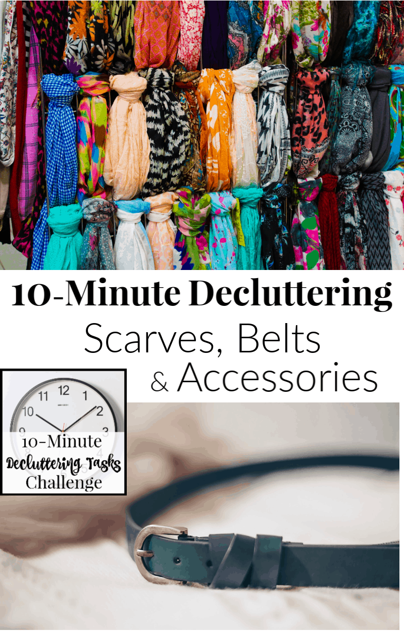 colorful scarves organized on rod and image of black belt with text overlay reading 10-Minute Decluttering Scarves, Belts & Accessories