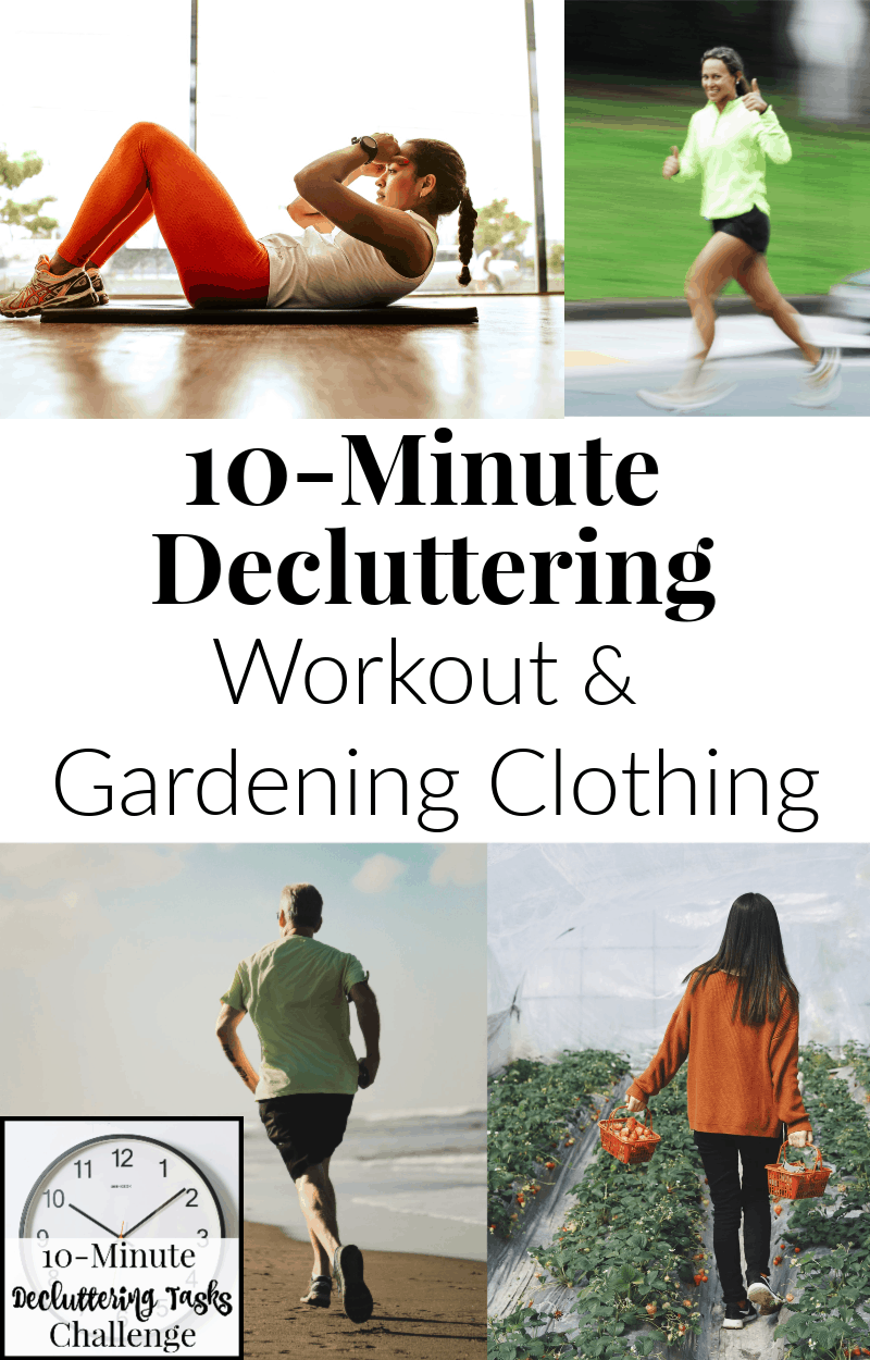 4 images of people exercising and gardening with text overlay reading 10-Minute Decluttering Workout & Gardening Clothing