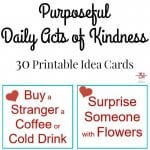 Purposeful Daily Acts of Kindness (30 Printable Idea Cards)
