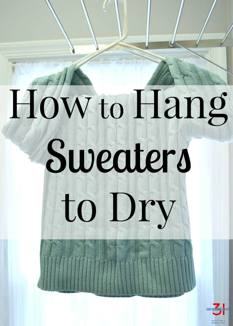 How To Hang Sweaters Dry Organized 31