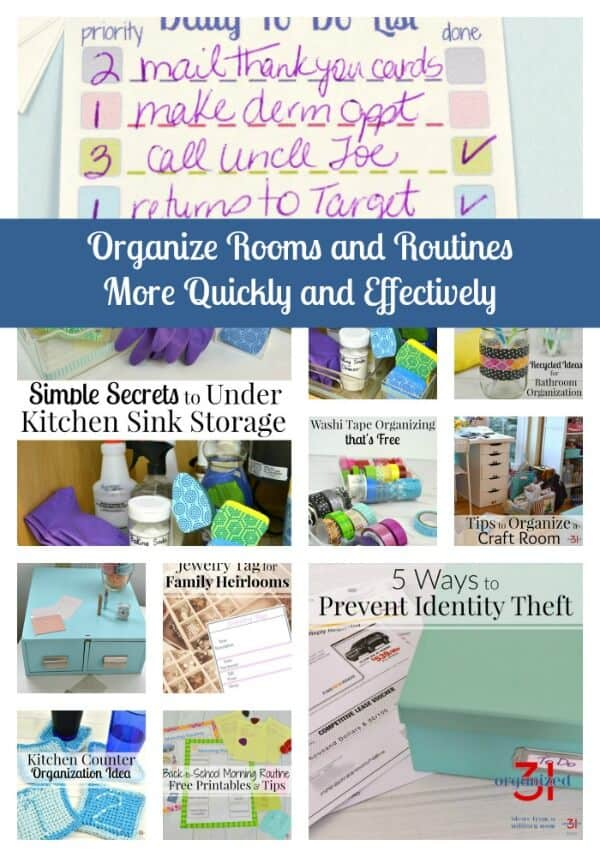 collage of 12 different home organizing projects wtth title text reading Organizing Rooms and Routines - More Quickly and Effectively