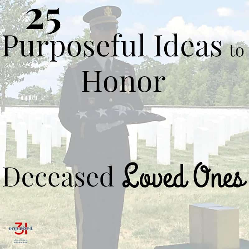 soldier holding folded flag in a cemetery with title text overlay reading 25 Purposeful Ideas to Honor Deceased Loved Ones