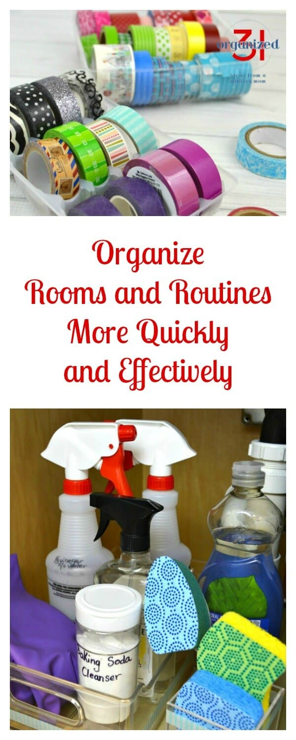 Organizing Rooms & Routines more quickly and efficiently means you have more time and energy to do the things you really want to - 10 Organizing Ideas & Tips for your home and life.