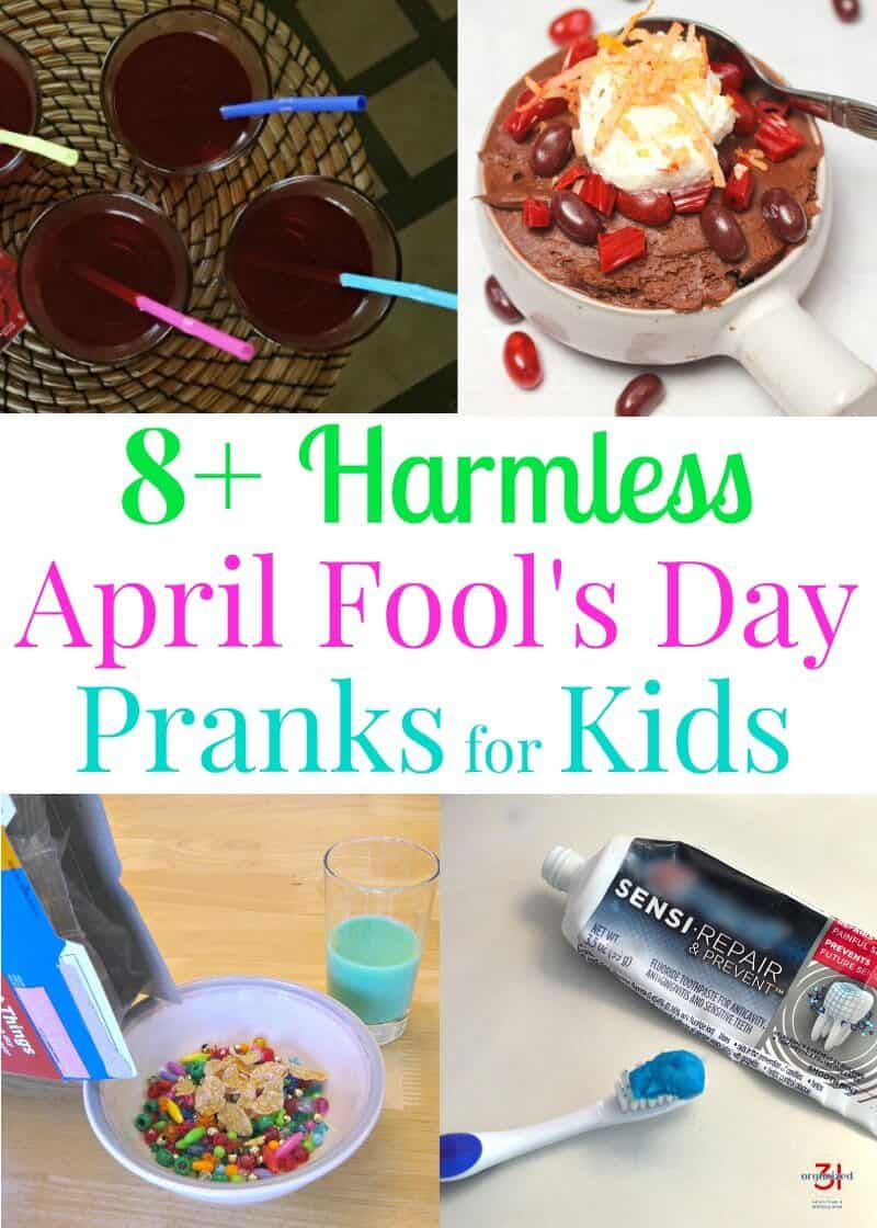 collage of 4 images of April Fool's pranks with food, drinks and a toothbrush with toothpaste with title text reading 8+ Harmless April Fool's Day Pranks for Kids