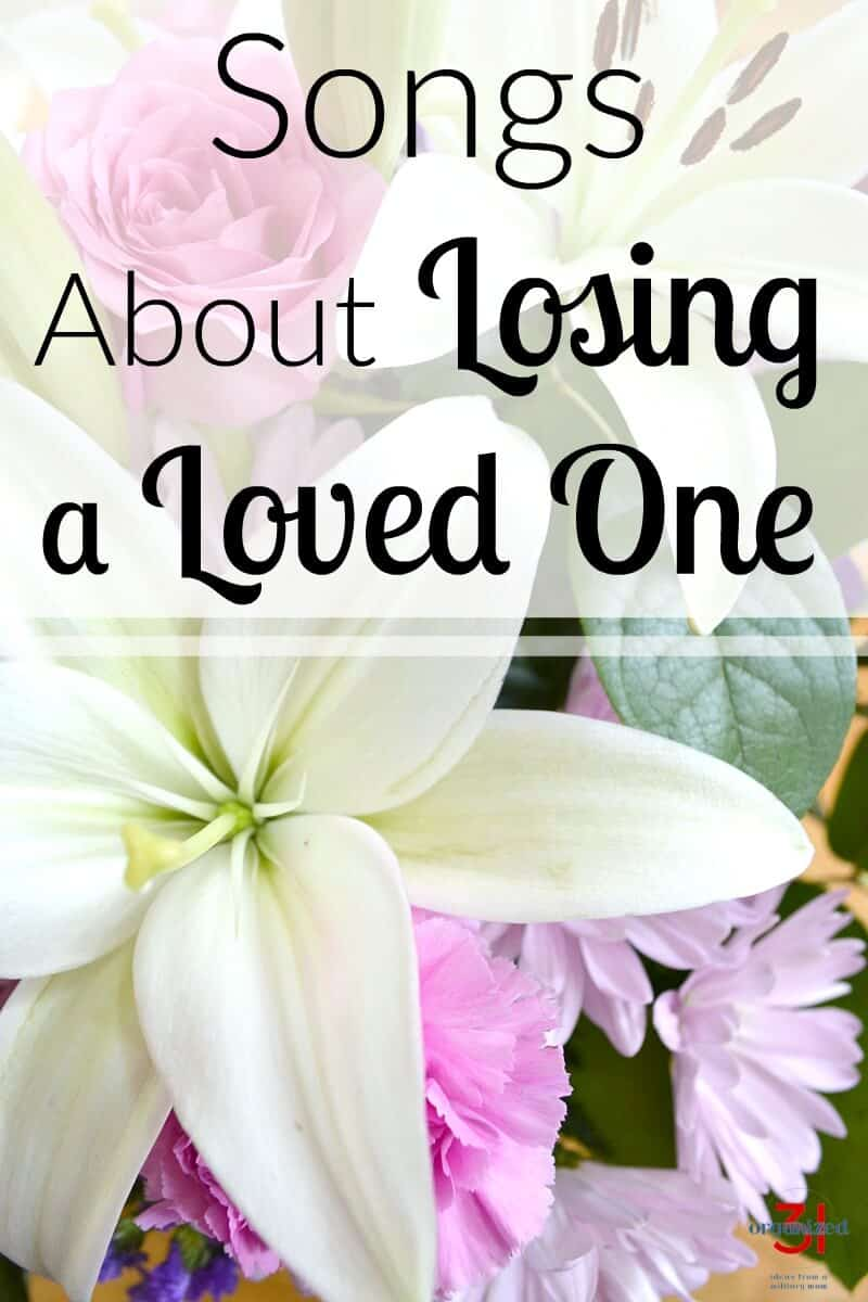 17 songs about losing a loved one. Sometimes you need a song to express the deep grief in your heart and soul. These songs express different aspects of loss, grieving, love and hope.