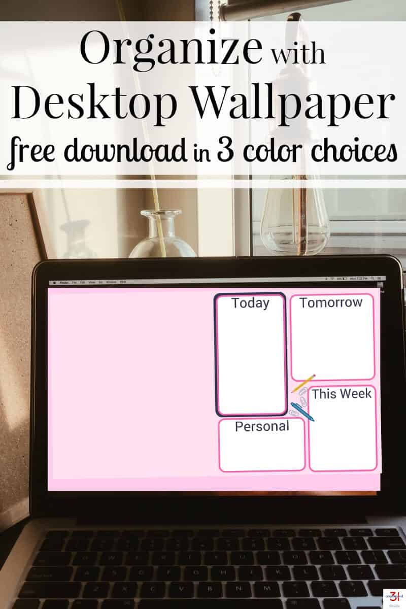 computer screen with pink wall paper and 4 white file organizing blocks and title text reading Organize with Desktop Wallpaper free download in 3 color choices