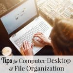 Computer Desktop and File Organization – Tips For a More Organized Office