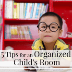 5 Tips for an Organized Child's Room