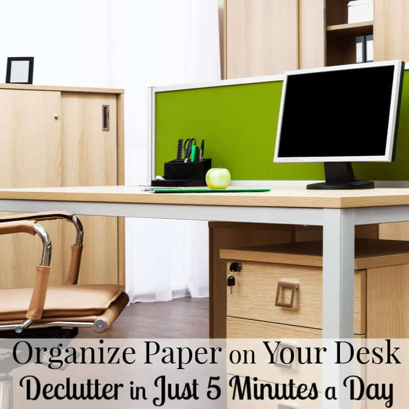 modern and organized cubical office with title text overlay reading Organize Paper on Your Desk - Declutter in Just 5 Minutes a Day
