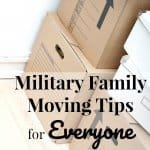 Military Family Moving Tips Everyone Can Use