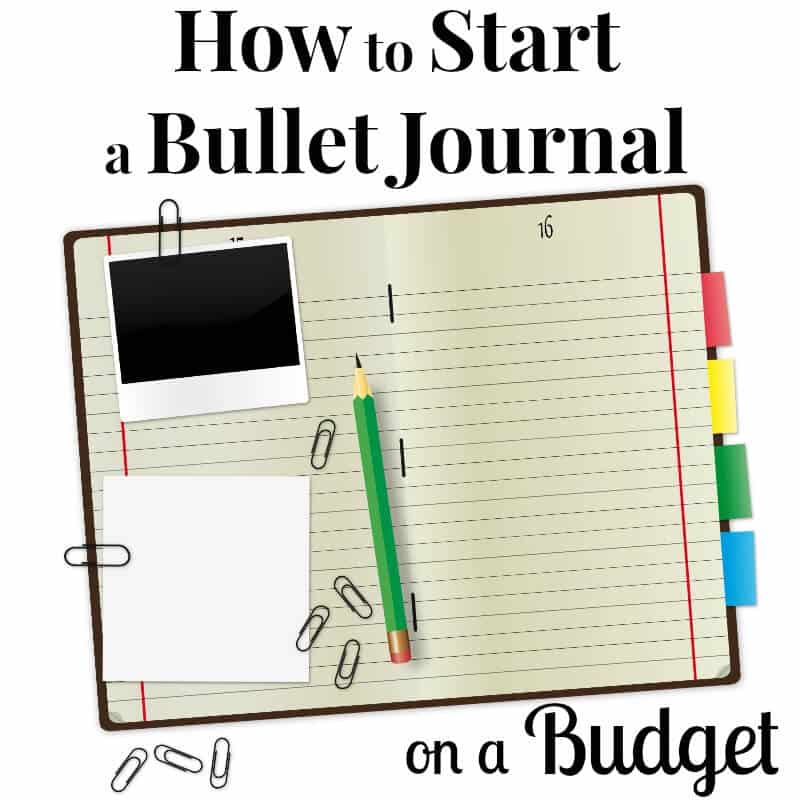 journal with paper clips, green pencil and colorful tabs with title text reading How to Start a Bullet Journal on a Budget