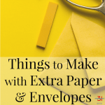 Things to Make with Extra Paper