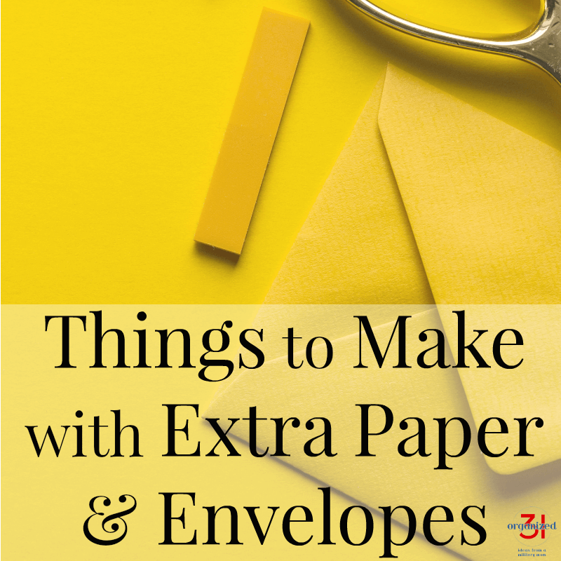 yellow paper, yellow envelope. yellow sticky notes, gold scissors with title text overlay reading Things to Make with Extra Paper & Envelopes