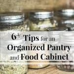 """7 glass jars of food with black text overlay """"6+ Tips for an Organized Pantry and Food Cabinet"""""""