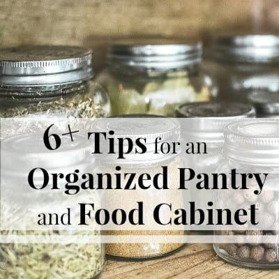 6 Tips for an Organized Pantry and Food Cabinet