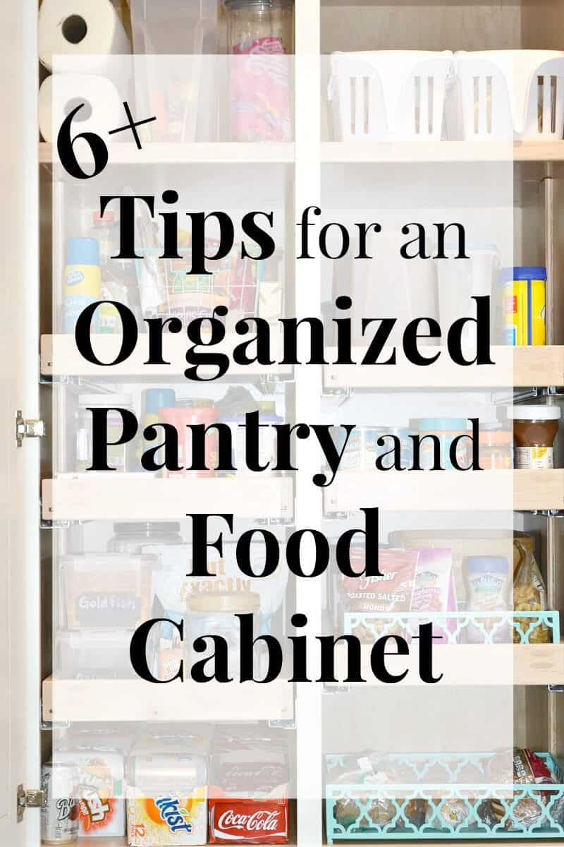 organized pantry shelves with text overlay reading 6+ Tips for an Organized Pantry and Food Cabinet