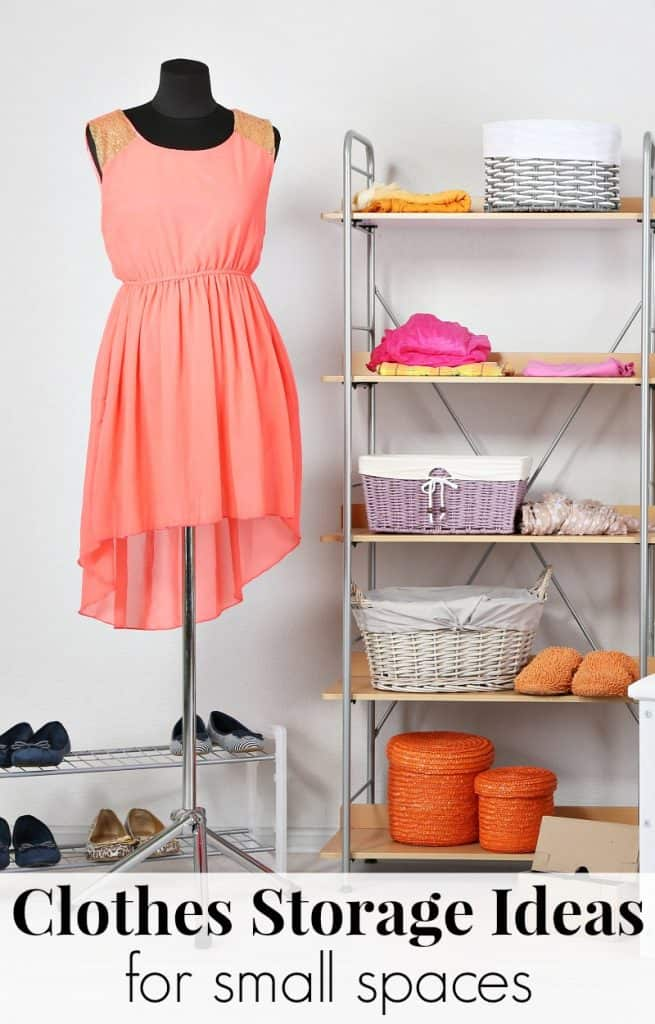 Woman's dress on dress form next to neatly organized shelf with baskets and shoes with text overlay reading Clothes Storage Ideas for small spaces