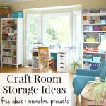 Bright, sunny organized craft room with text overlay