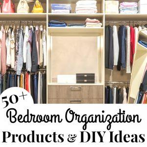 Bedroom Organization Products & DIY Ideas