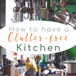 Cluttered green kitchen with text overlay