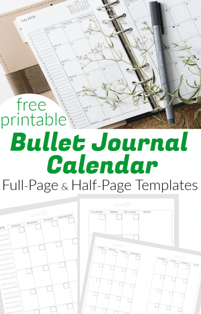 top image is of a desk calendar with a pen and some green leaves on it, bottom image is of printable bullet journal calendar templates with title text in between reading free printable Bullet Journal Calendar Full-Page & Half-Page Templates