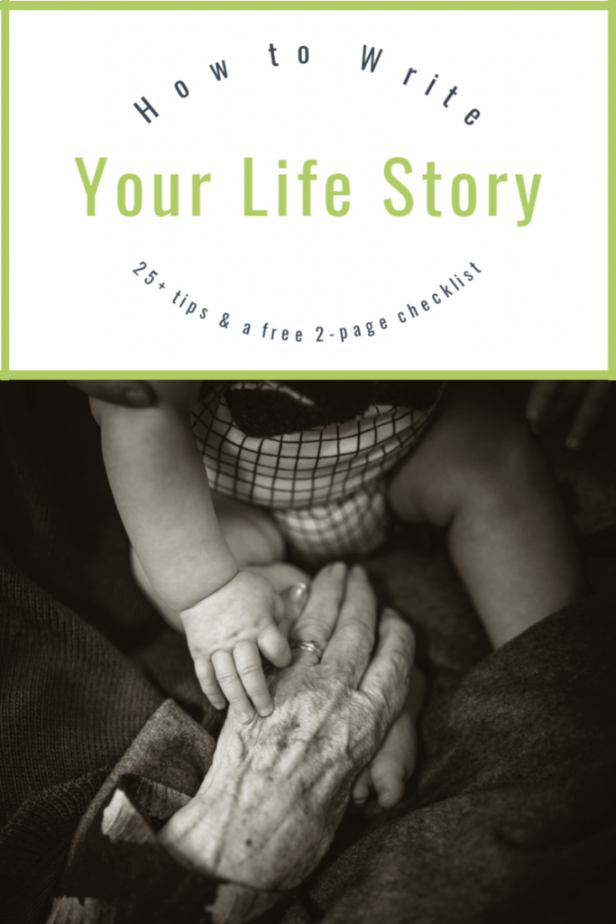 green and grey text at top and black and white photo of a baby's hand and grandmother's hand with title text reading How to Write Your Life Story