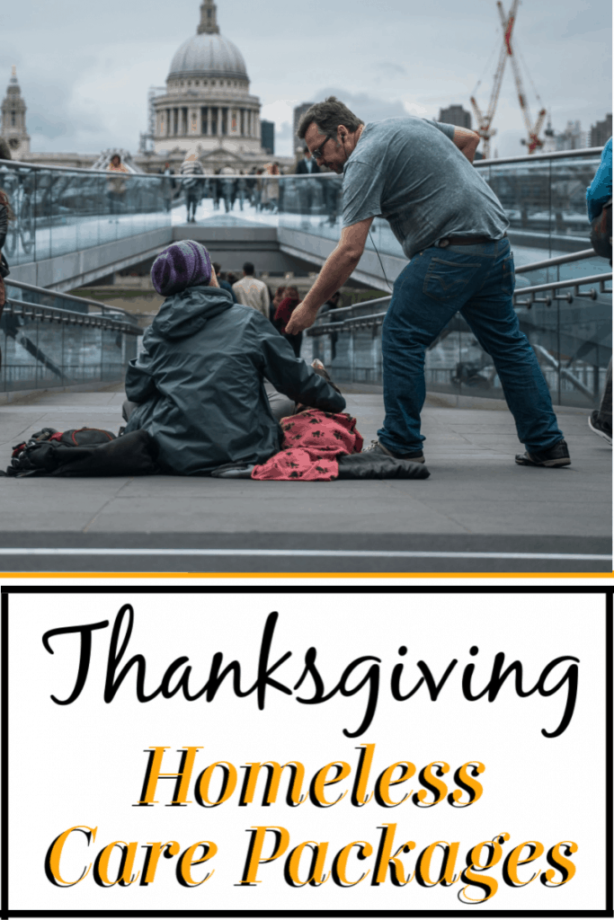 Man helping person sitting on the ground with blankets with title text reading Thanksgiving Homeless Care Packages