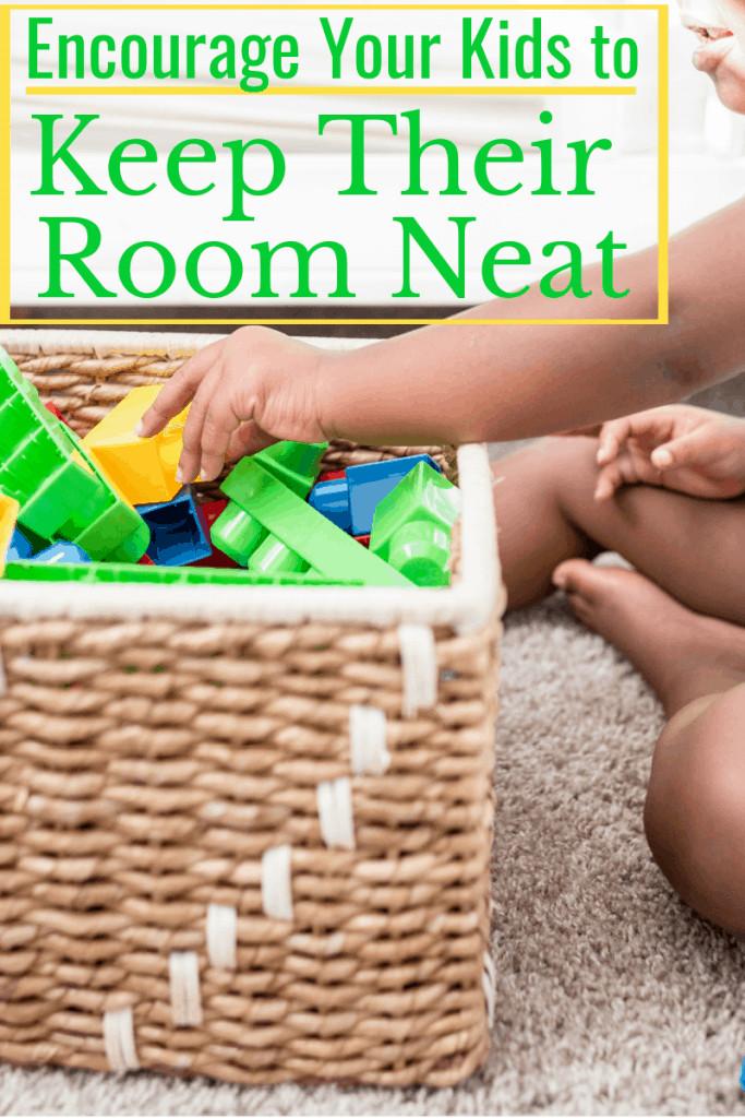 close up of child putting toys away in basket with title text reading Encourage Your Kids to Keep Their Room Neat