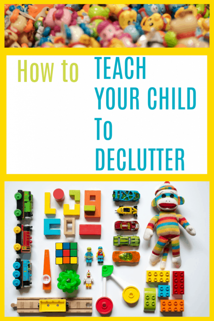 top image pile of toys, bottom image - toys neatly organized into rows with title text in between reading How to Teach your Child to Declutter