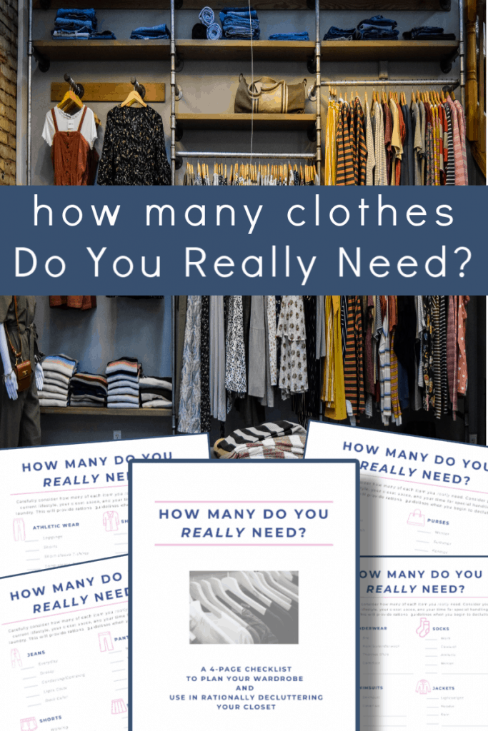 top image - rods and shelves of clothing, bottom image - 4 printable checklists with title text overlay reading How Many Clothes Do You Really Need?