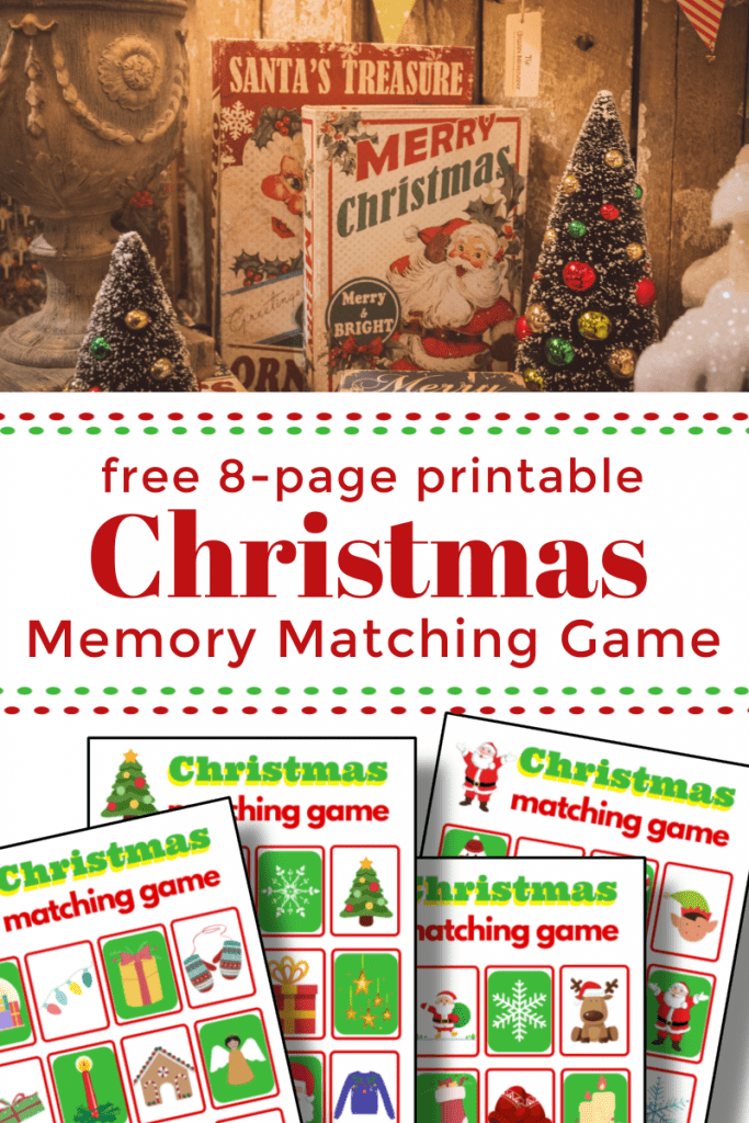 Top image - vintage Christmas decor, bottom image - 4 colorful memory matching game boards with title text reading free 8-page printable Christmas Memory Matching Game