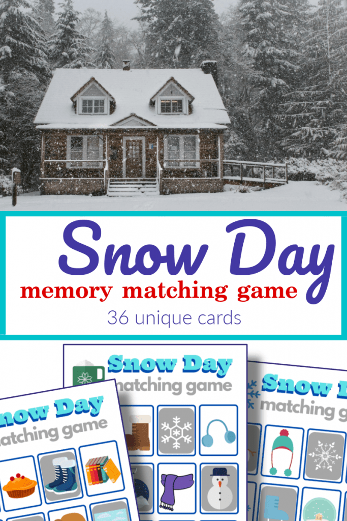 top image - house with snow falling, bottom image - 3 colorful snow day memory matching game sheets with title text reading Snow Day Memory Matching Game 36 unique cards