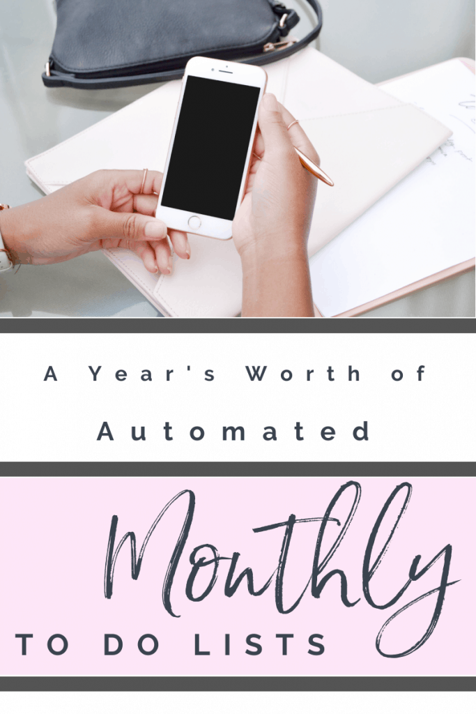 Woman's hands holding pen and cell phone with notebook in the background with title text reading A Year's Worth of Automated Monthly To Do Lists.