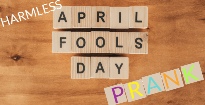 "scrabble tiles spelling out ""April Fools Day Prank"""