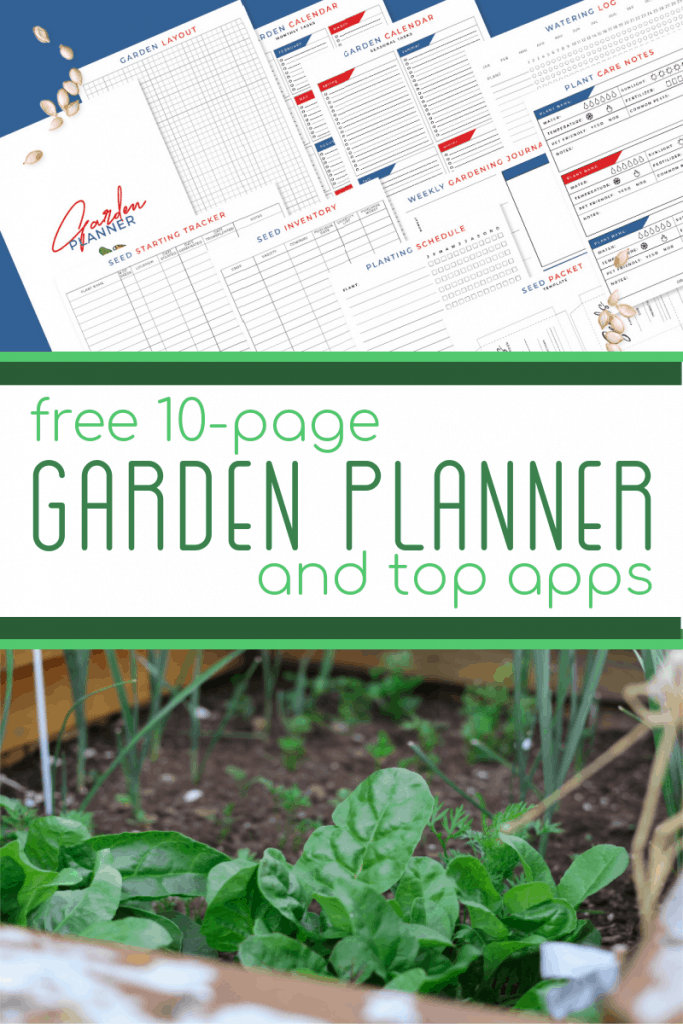 top - 11 garden planner pages, bottom - plants in garden bed with title text reading Free 10-page Garden Planner and top apps