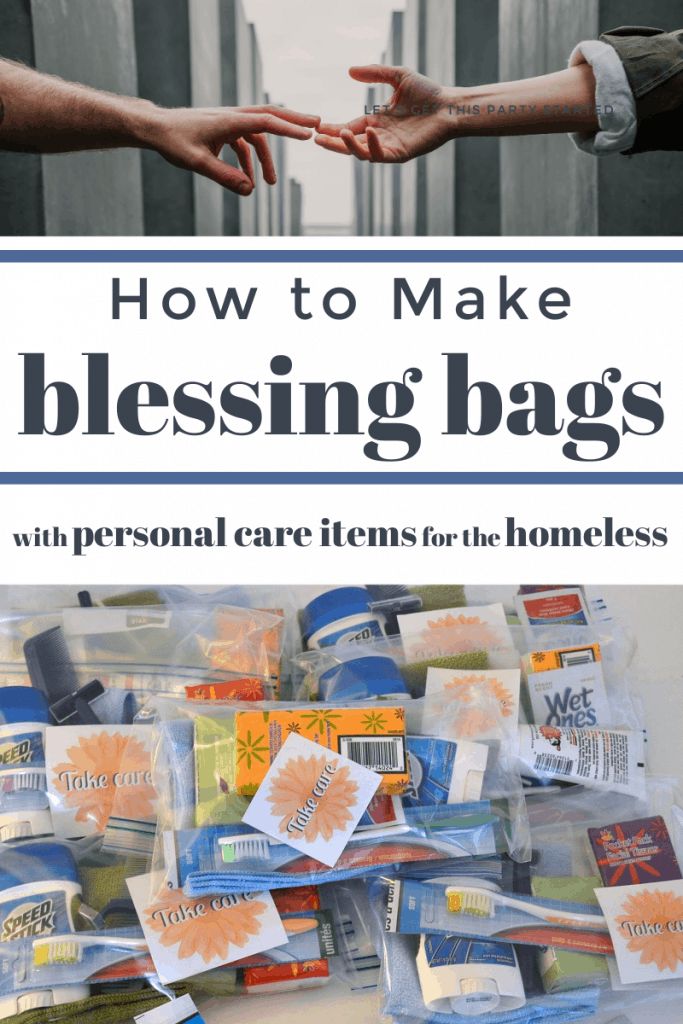 Top - two hands reaching for each other, bottom - Pile of colorful personal care items in gift bags with title text reading How to Make blessing bags with personal care items for the homeless