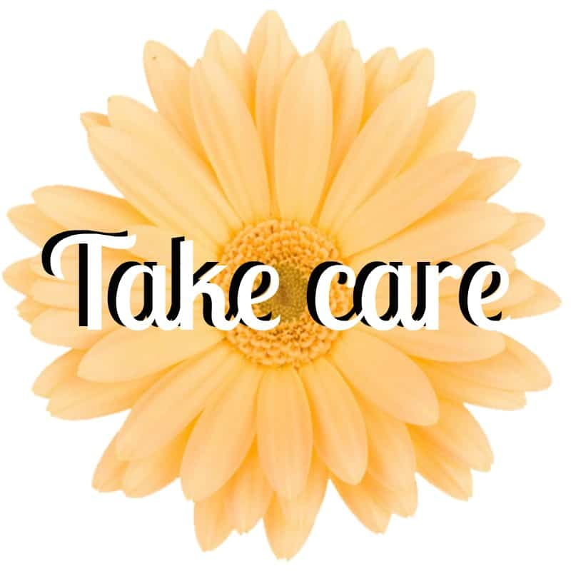 """yellow daisy with white text that says """"take care"""""""